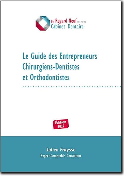 le-guide-des-entrepreneurs-chirurgiens-dentistes-orthodontistes